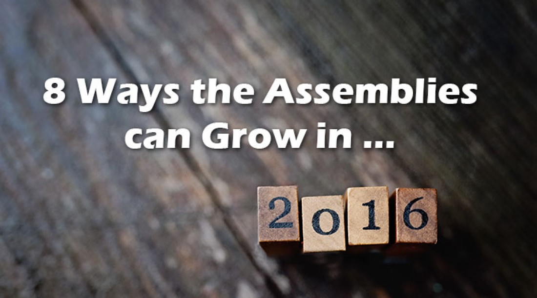8 Ways the Assemblies Can Grow in 2016