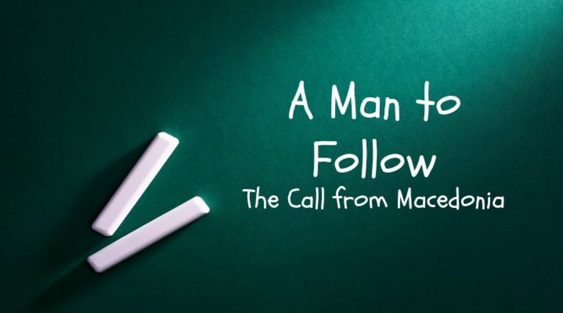 A Man to Follow Part 7: The Call from Macedonia