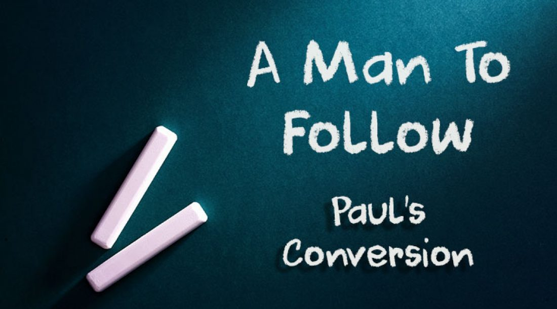 A Man To Follow Part 2: Paul's Conversion