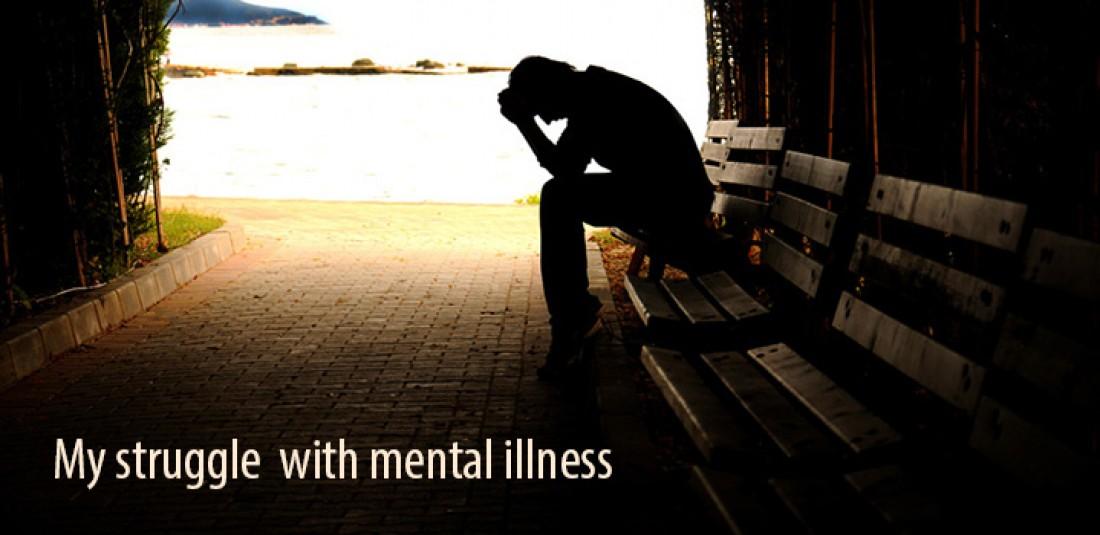 My Struggle with Mental Illness