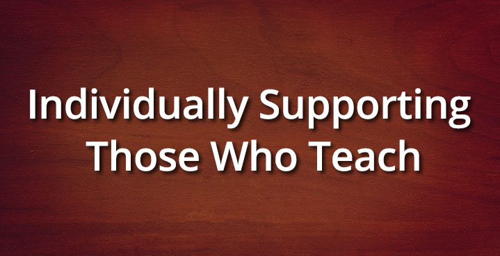 Individually Supporting Those Who Teach