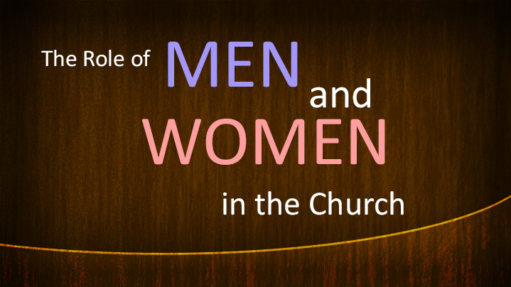 The Role of Men and Women in the Church Part 1