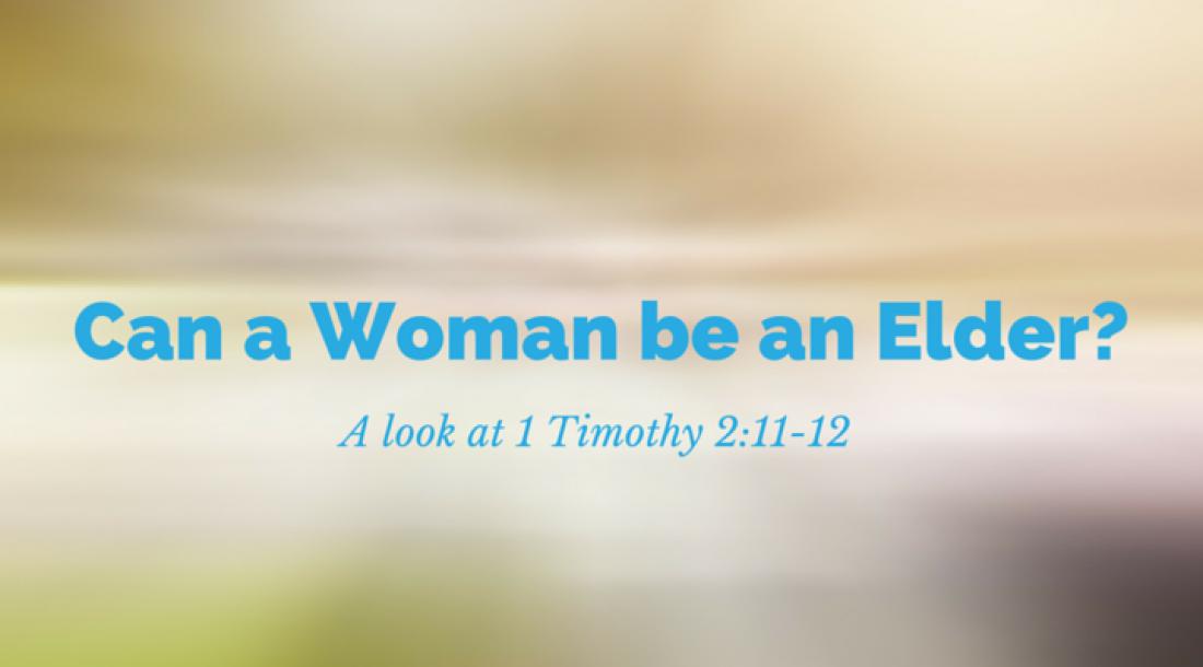 Can a Woman be an Elder?