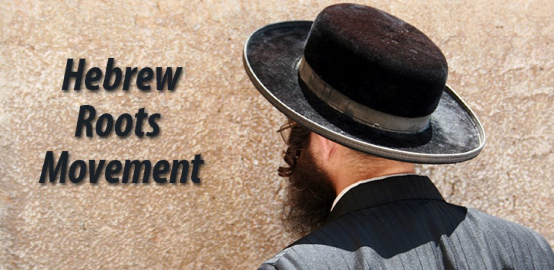 The Danger Of The Hebrew Roots Movement