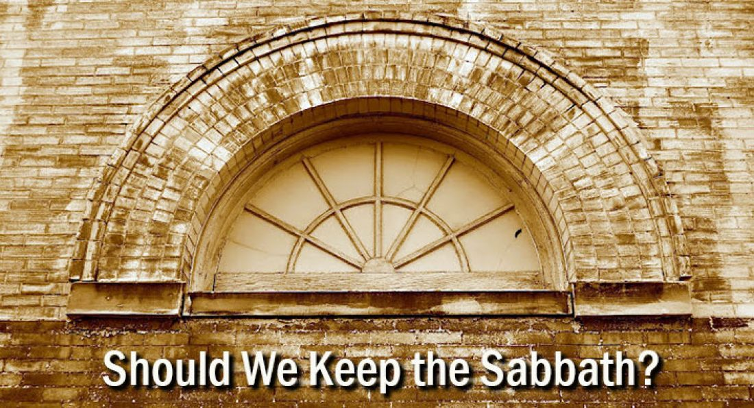 Should We Keep the Sabbath?