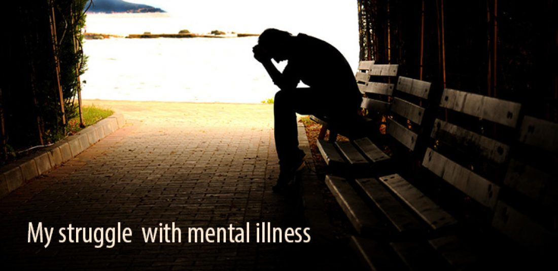 My Struggle with Mental Illness