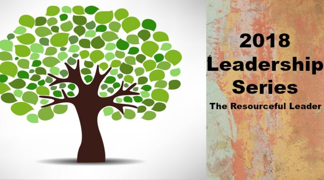 2018 Leadership Series: The Resourceful Leader