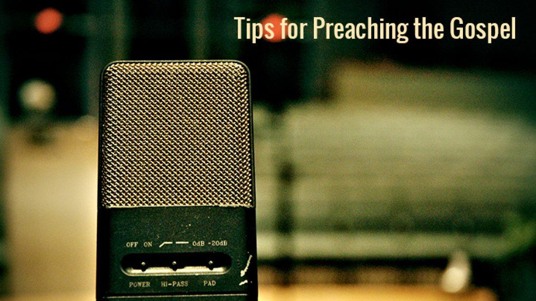 Tips for Preaching the Gospel