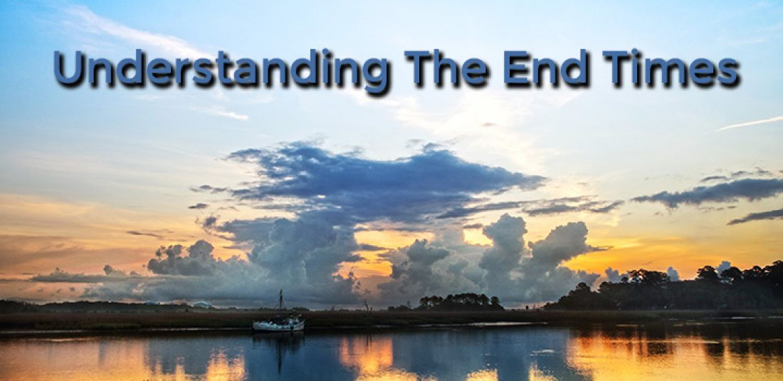 Understanding the End Times Part 2